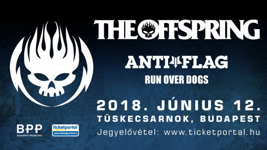 THE OFFSPRING, ANTI-FLAG KONCERT – TÜSKECSARNOK